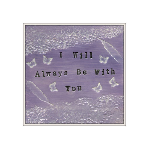 Always With You Mixed Media Art Print