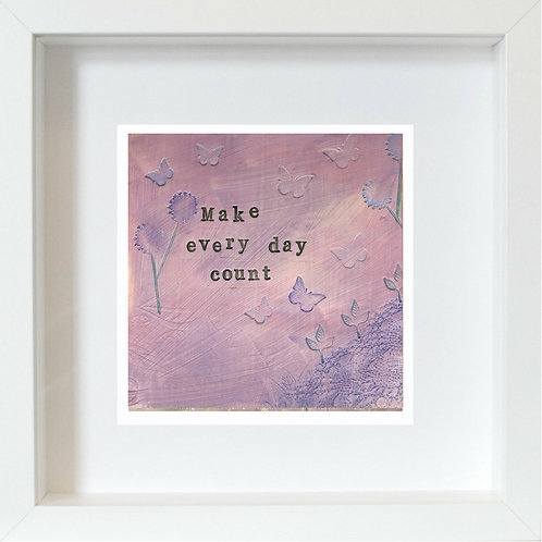 Make Every Day Count Framed Mixed Media Art Print