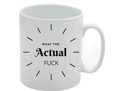 What The .....Mug