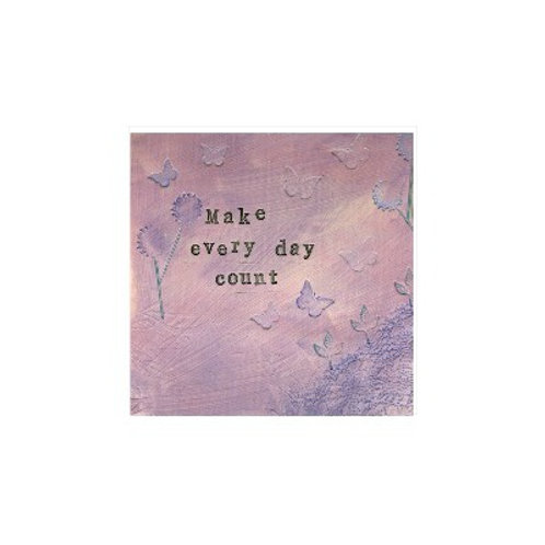 Make Every Day Count Mounted Mixed Media Art Print