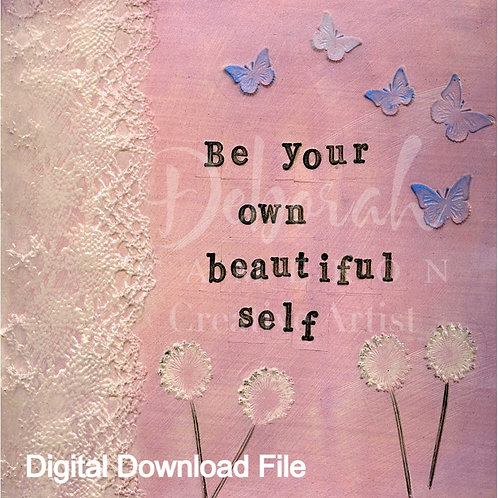 Be Your Own Beautiful Self