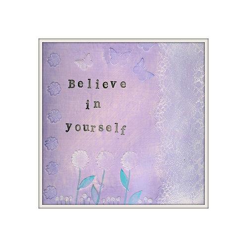 Believe In Yourself Mixed Media Art Print