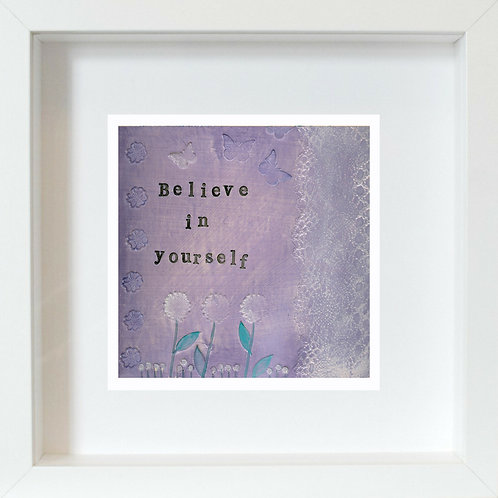Believe In Yourself Framed Mixed Media Art Print