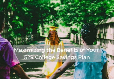 Maximizing the Benefits of Your  529 College Savings Plan