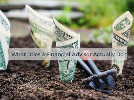 What does a Financial Advisor actually do?