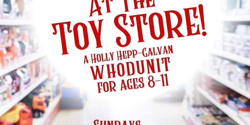 Mystery at the Toy Store -- Dec. 27