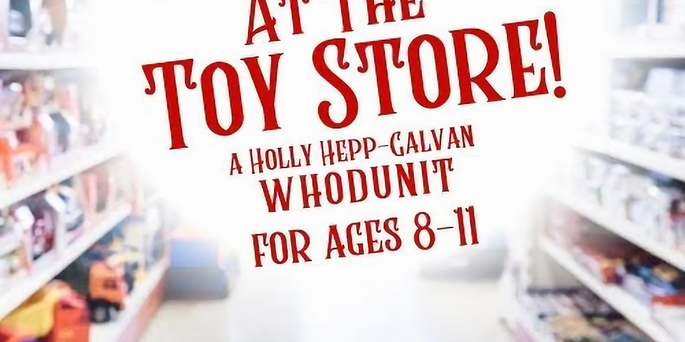 Mystery at the Toy Store -- Dec. 18, 4 p.m.