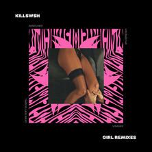Killswsh - GIRL Remixes