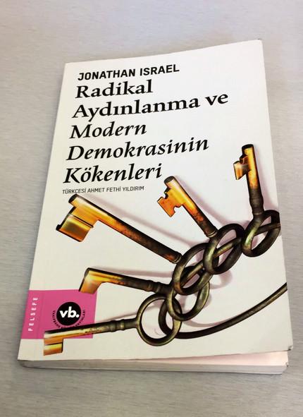 Radikalliğin Geçmişi, Bugünü ve Geleceği: Jonathan Israel'in Kitabı Üzerinden Birkaç Söz