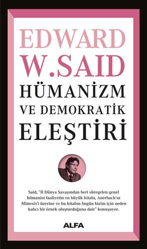 Edward Said ve Posthümanizm: Hümanizm ve Demokratik Eleştiri Üzerinden Bir Değerlendirme