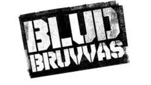 Blud Bruvvas - see on YouTube