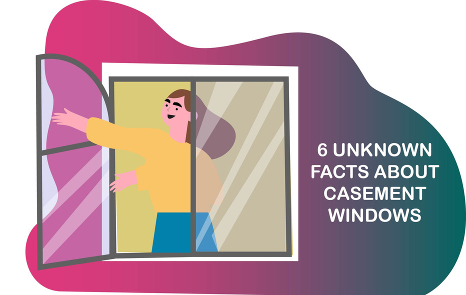 6 Unknown Facts About Casement Windows