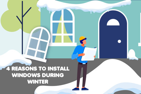 4 Reasons To Install Windows During Winter