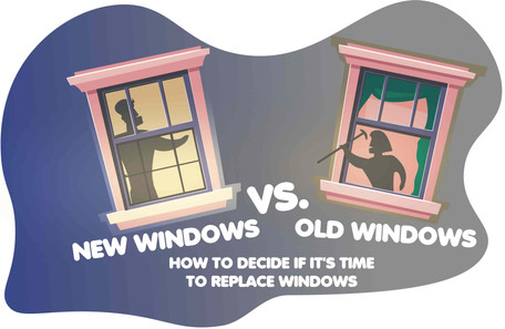 New Windows vs. Old Windows, how to decide if it's time to replace windows