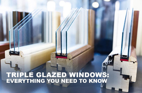 Everything you need to know about triple glazed windows: 2020 edition