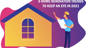 6 Home Renovation Trends To Keep An Eye In 2021