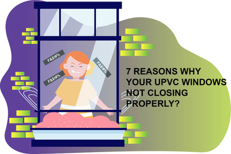 [SOLVED] Why your uPVC windows are not closing properly?