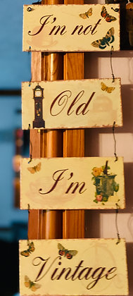 Im Not Old Im Vintage Plaque