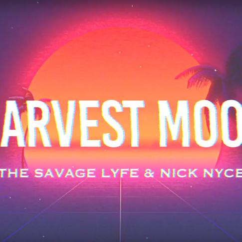 The Savage Lyfe & Nick Nyce - Harvest Moon (Lyric Video) - $170