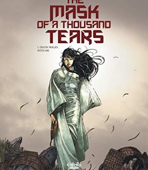 The Mask of a Thousand Tears Vol 1 - Death Walks with Me - by Chauvel David