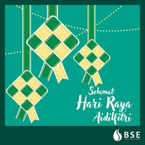 BSE Wishes All Muslims Selamat Hari Raya Aidilfitri!
