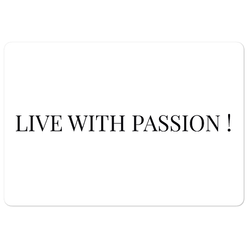 Live With Passion! Bubble-free stickers