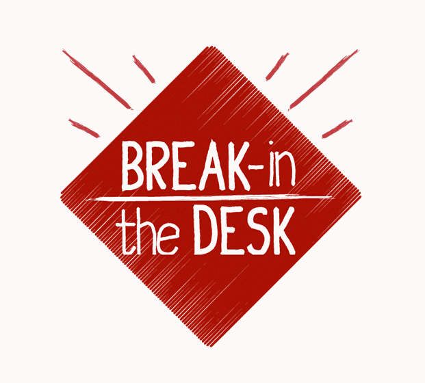 Break in the Desk projekt