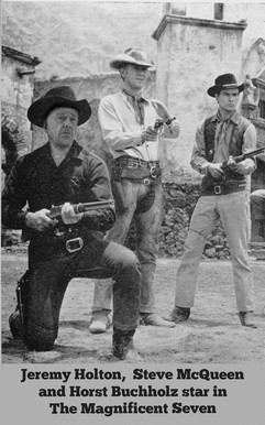 Jeremy Holton, Steve McQueen and Horst Buchholz star in The Magnificent Seven