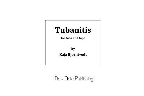 Tubanitis, for tuba and fixed electronics, score and wav file