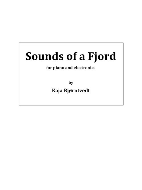 Sounds of a Fjord, for piano and electronics