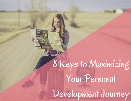 8 Keys to Maximizing Your Personal Devel