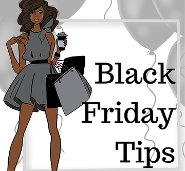 Black Friday is Coming... Let Me Help You Sis | 5 Tips To Save During Black Friday