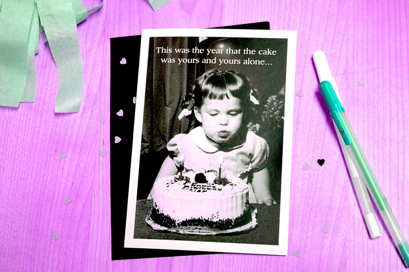 The Cake Was Yours - Birthday Greeting Card