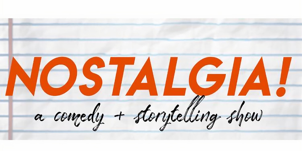 NOSTALGIA: A stand-up variety show