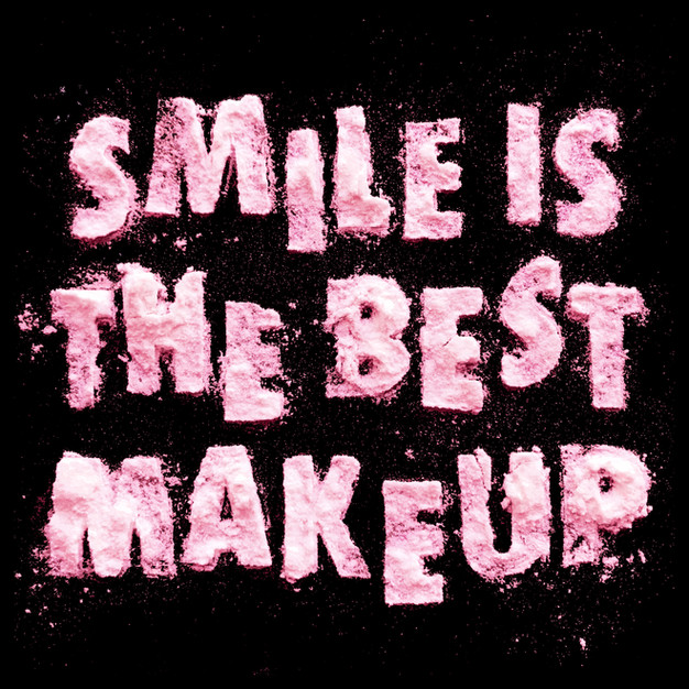 SMILE IS THE BEST MAKE UP
