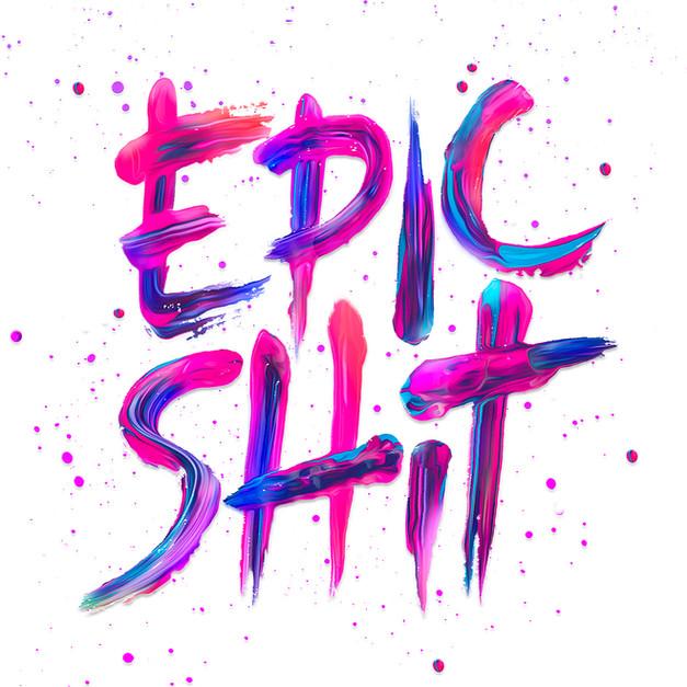 Epic Shit