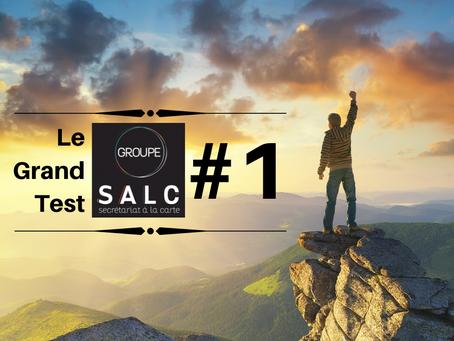 Le Grand Test du Groupe SALC #1