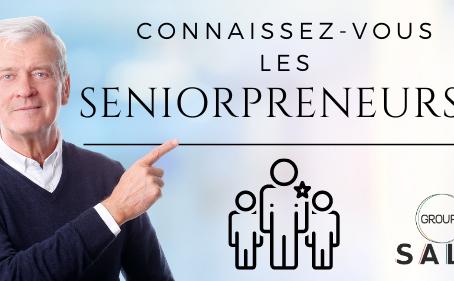 Connaissez-vous les seniorpreneurs ?