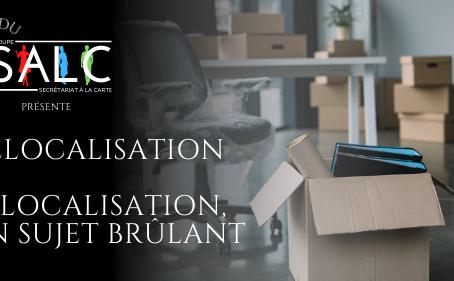 Délocalisation et relocalisation, un sujet brûlant