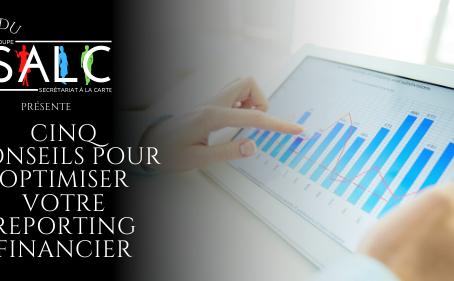 Cinq conseils pour optimiser votre reporting financier