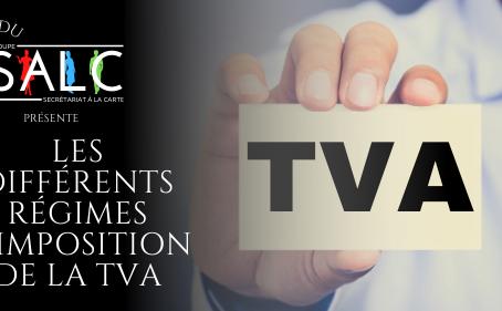Les différents régimes d'imposition de la TVA
