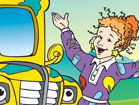 Everything I know I learned on the Magic School Bus