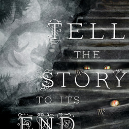 Tell the Story to its End