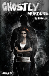 The Ghostly Murders: A Novella by Laura Del