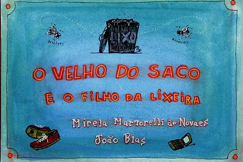 O VELHO DO SACO E O FILHO DA LIXEIRA