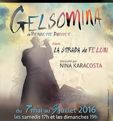 """Gelsomina"" de Pierrette Dupoyet avec la talentueuse Nina Karacosta."