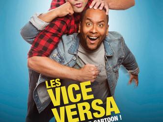 Les Vice Versa...Un duo décapant, un show délirant à la cartoon comme on les aime ! Toujours à l&#39