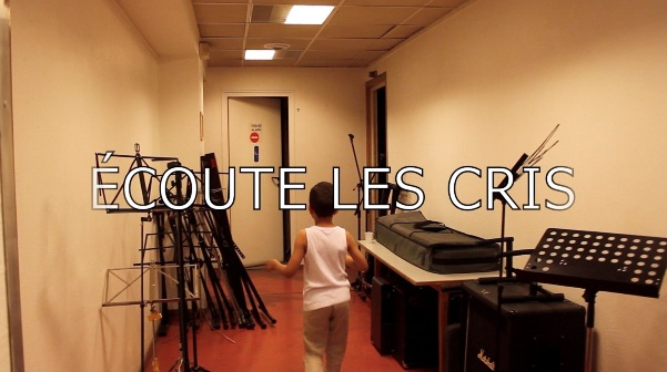 """""""Ecoute les cris """""""