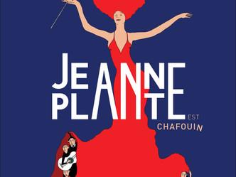"""""""Jeanne Plante est chafouin"""": succès à L'Européen le 20 mars 2019...Une comédie burles"""