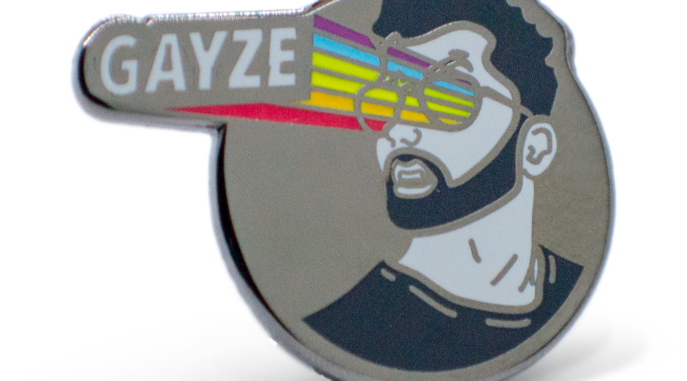 """GAYze"" hard enamel pin"